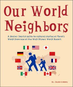 Our World Neighbors - an EPCOT Unit Study - Homeschooling at DIsney World